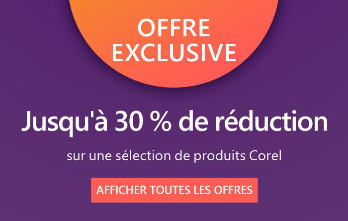 Bénéficiez d'une réduction jusqu'à 30 % sur plus d'une dizaine de produits Corel. Faites vos achats dès maintenant. Fin de l'offre le 31/05/2020.